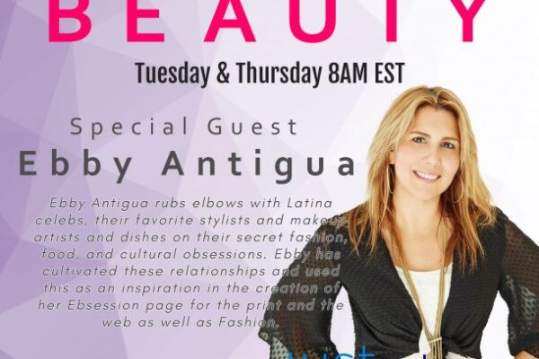 celebrity beauty secrets with Ebby Antigua
